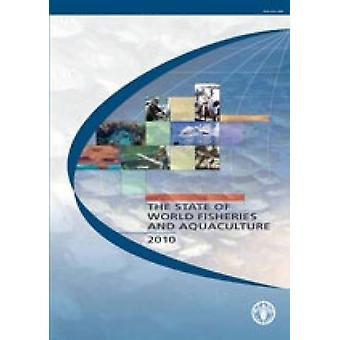 The State of World Fisheries and Aquaculture 2010 by Food and Agricul