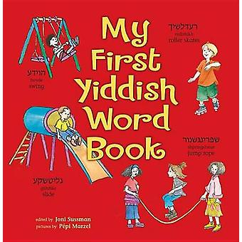 My First Yiddish Word Book by Joni Kibort Sussman - 9781467751759 Book