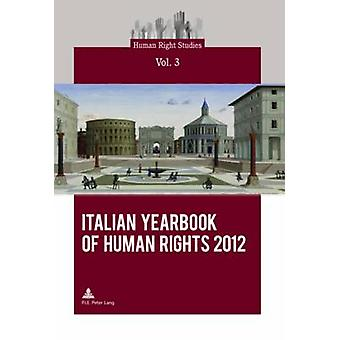Italian Yearbook of Human Rights 2012 by Centro Interdipartimentale d