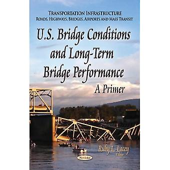 U.S. BRIDGE CONDITIONS AND LONG TERM BR (Transortation Infrastructure-Roads, Highways, Bridges, Airports and Mass...