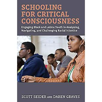 Schooling for Critical Consciousness - Engaging Black and Latinx Youth