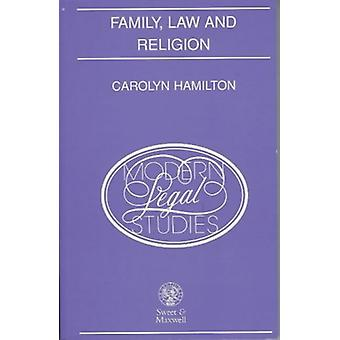 Family - Law and Religion by Carolyn Hamilton - 9780421458604 Book