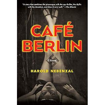 Cafe Berlin by Harold Nebenzal - 9781468316995 Book