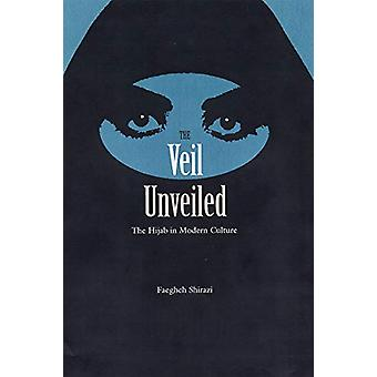 The Veil Unveiled - The Hijab in Modern Culture by Faegheh Shirazi - 9