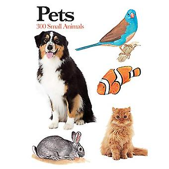 Pets - 300 Small Animals by Claudia Martin - 9781782749417 Book