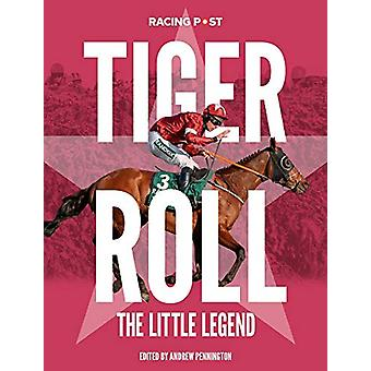 Tiger Roll - The Little Legend by Andrew Pennington - 9781839500329 Bo