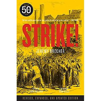 Strike  Fiftieth Anniversary Edition by Jeremy Brecher & Foreword by Kim Kelly & Preface by Sara Nelson