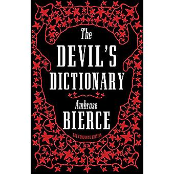 The Devil's Dictionary - The Complete Edition - Fully Annotated by Amb