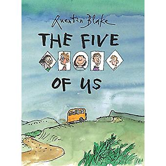 The Five of Us by Quentin Blake - 9781849765077 Book