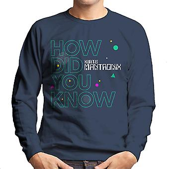 Mantronix How Did You Know Men's Sweatshirt