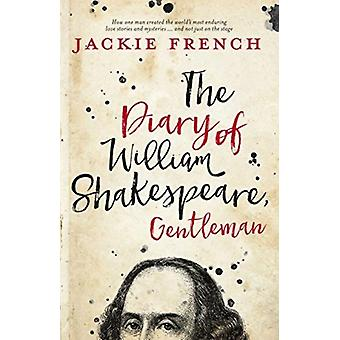 The Diary of William Shakespeare Gentleman by French & Jackie