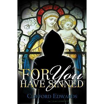 For You Have Sinned by Edwards & Clifford