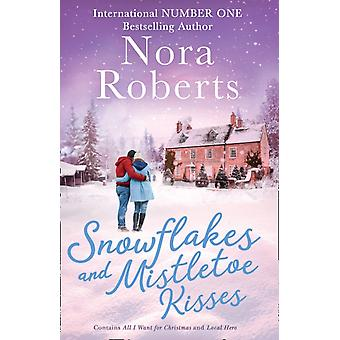 Snowflakes And Mistletoe Kisses by Roberts & Nora