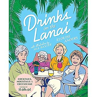 Drinks on the Lanai: Cocktails, mocktails (and cheesecake) inspired by the� Golden Girls