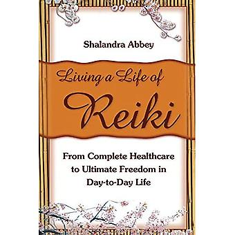 Living a Life of Reiki