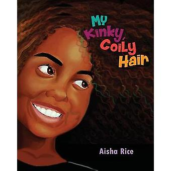 My Kinky - Coily Hair by Aisha Rice - 9780979613296 Book