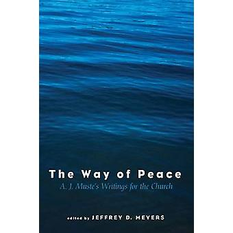 The Way of Peace by Jeffrey D Meyers - 9781498228374 Book