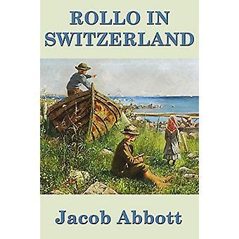 Rollo in Switzerland by Jacob Abbott - 9781515417484 Book