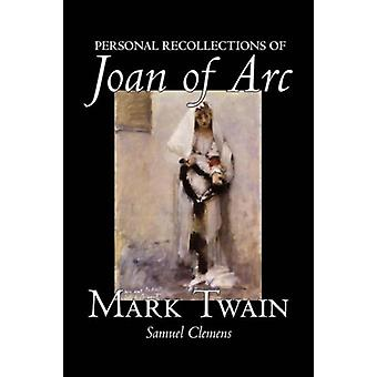 Personal Recollections of Joan of Arc by Mark Twain - 9781598184938 B