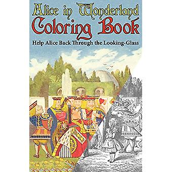 Alice in Wonderland Coloring Book - Help Alice Back Through the Lookin