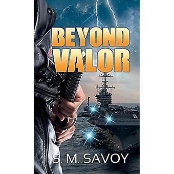 Beyond Valor by S M Savoy - 9781947122208 Book