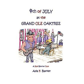 Fourth of July at the Grand Ole Oaktree: Starring Red Bovine and the Cowbelles with Rex Critter