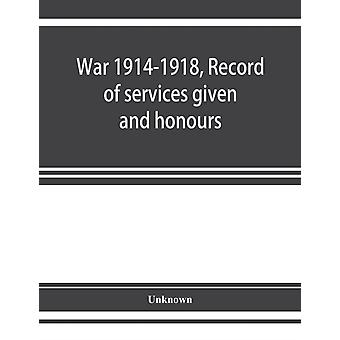 War 19141918 Record of services given and honours attained by members of the Chinese Customs Service by Unknown