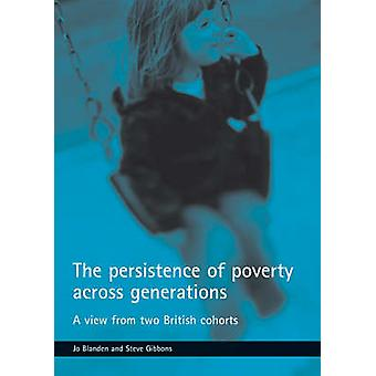 The persistence of poverty across generations A view from two British cohorts