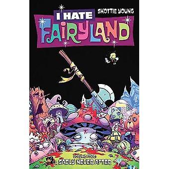 I Hate Fairyland Volume 4 Sadly Never After
