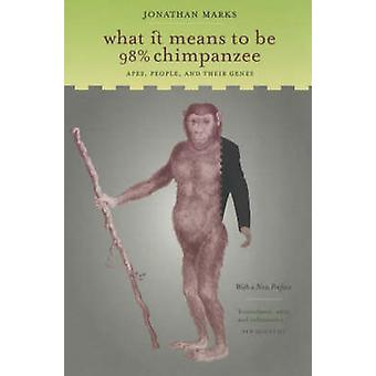 What It Means to Be 98 Chimpanzee by Jonathan Marks