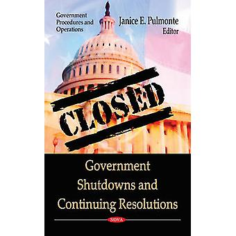 Government Shutdowns  Continuing Resolutions by Edited by Janice E Pulmonte