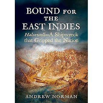 Bound for the East Indies HalsewellA Shipwreck that Gripped the Nation