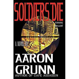 Soldiers Die by Aaron Grunn - 9781940122212 Book