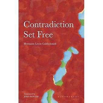 Contradiction Set Free by Hermann Levin Goldschmidt & Translated by John Koster & Introduction by Willi Goetschel