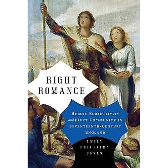 Right Romance Heroic Subjectivity and Elect Community in SeventeenthCentury England Cultural Inquiries in English Literature 14001700