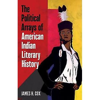 The Political Arrays of American Indian Literary History