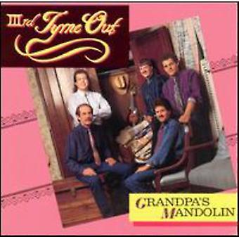 Third Tyme Out - Grandpa's Mandolin [CD] USA import