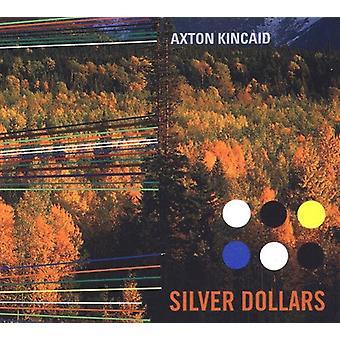 Axton Kincaid - Silver Dollars [CD] USA import