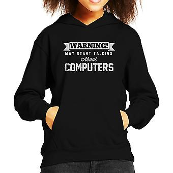 Warning May Start Talking About Computers Kid's Hooded Sweatshirt