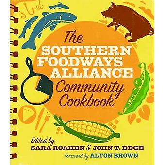 Le Southern Foodways Alliance communauté Cookbook par Sara Roahen - Jo