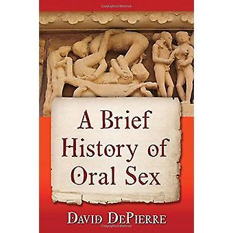 A Brief History of Oral Sex by David de Pierre - 9781476671260 Book