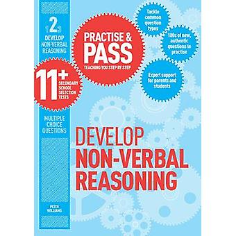 Practise & Pass 11+ - Develop Non- Verbal Reasoning - Level Two by Pete