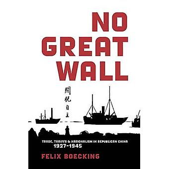 No Great Wall - Trade - Tariffs - and Nationalism in Republican China