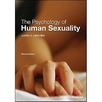 The Psychology of Human Sexuality by Justin J. Lehmiller - 9781119164