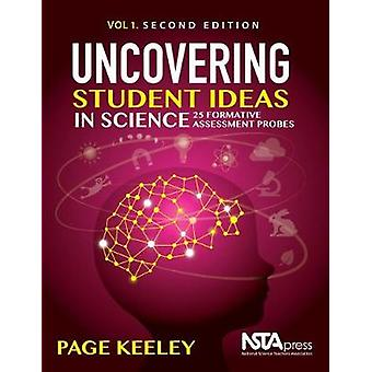 Uncovering Student Ideas in Science - Volume 1 - 25 Formative Assessme