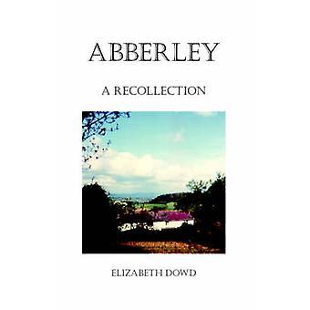 Abberley A Erinnerung von Dowd & Elizabeth