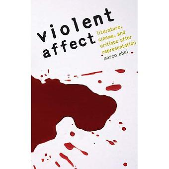 Violent Affect: Literature, Cinema and Critique After Representation