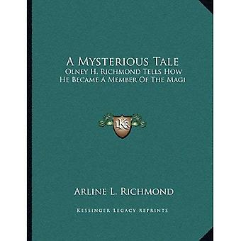 A Mysterious Tale: Olney H. Richmond Tells How He Became a Member of the Magi