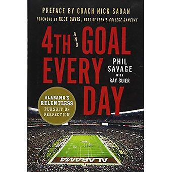 4th and Goal Every Day:�Alabama's Relentless Pursuit�of Perfection