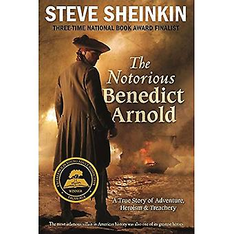 El notorio Benedict Arnold: Una verdadera historia de aventura, heroísmo y traición